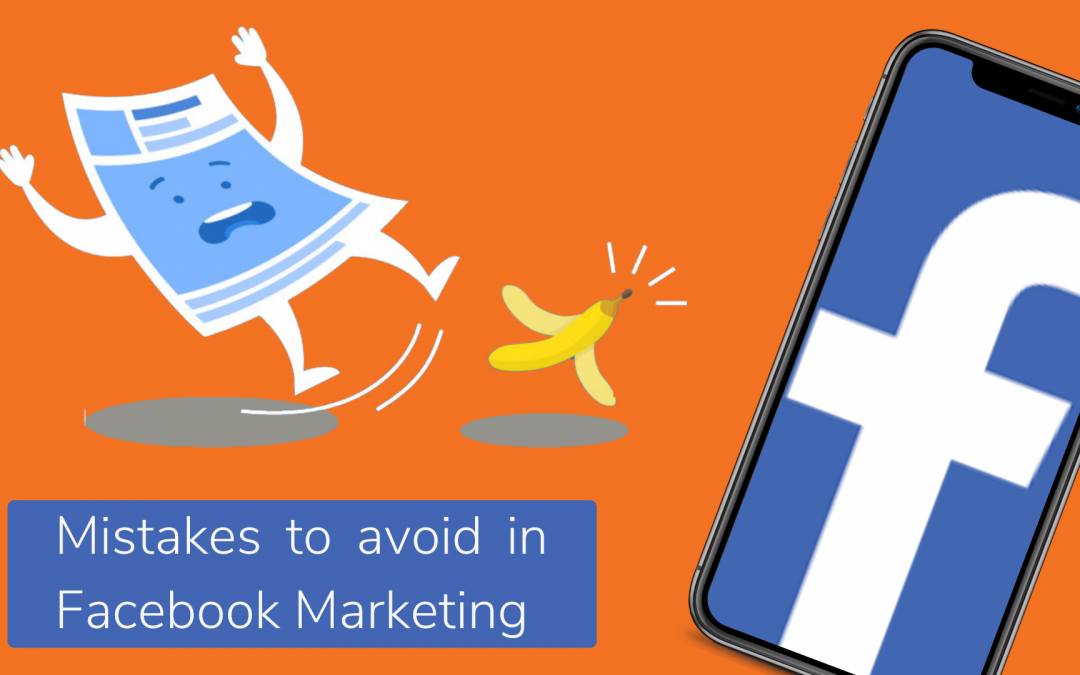 Mistakes to avoid in Facebook Marketing